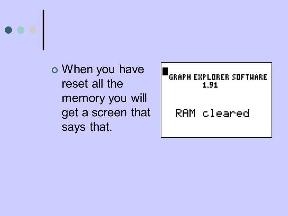 When you have reset all the memory you will get a screen that says that.