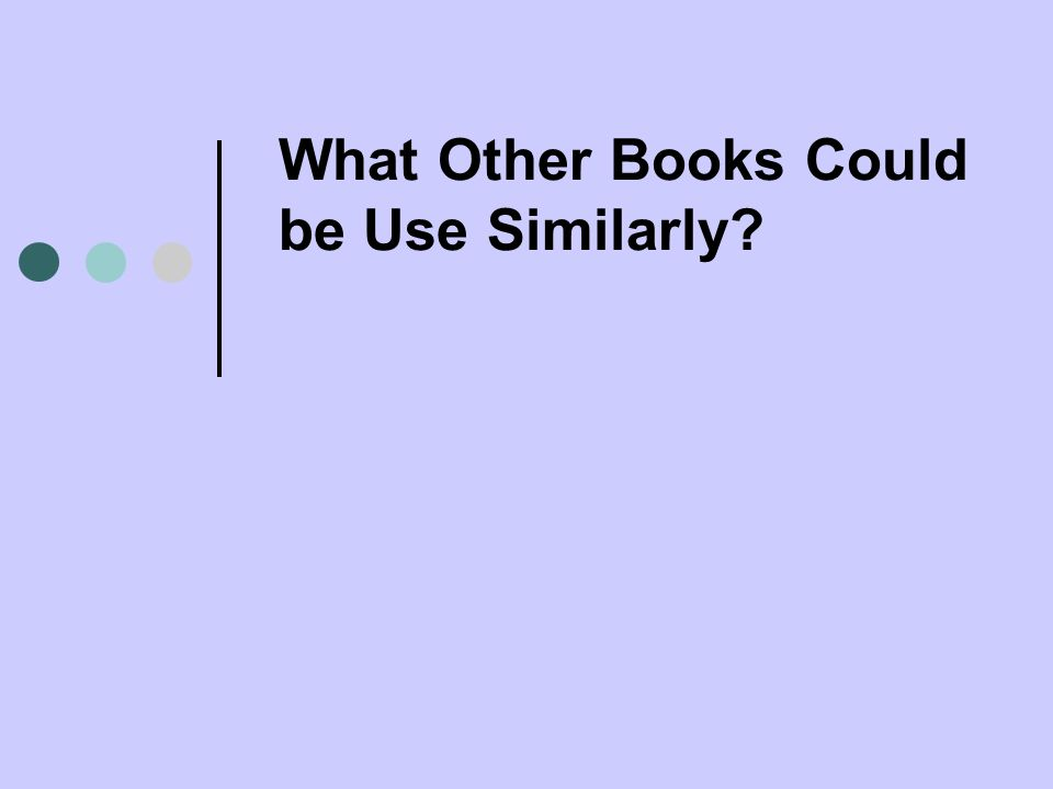 What Other Books Could be Use Similarly?