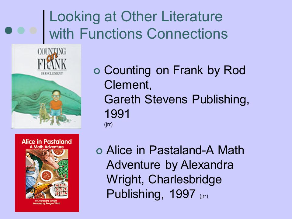 Counting on Frank by Rod Clement, Gareth Stevens Publishing, 1991 (jrr) Alice in Pastaland-A Math Adventure by Alexandra Wright, Charlesbridge Publish