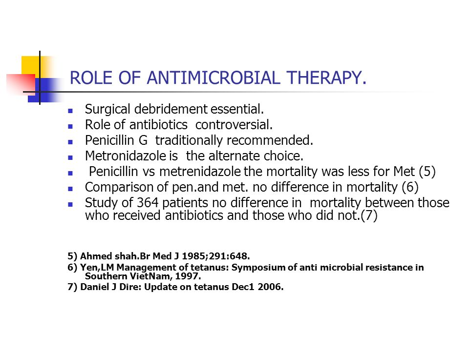 ROLE OF ANTIMICROBIAL THERAPY. Surgical debridement essential. Role of antibiotics controversial. Penicillin G traditionally recommended. Metronidazol