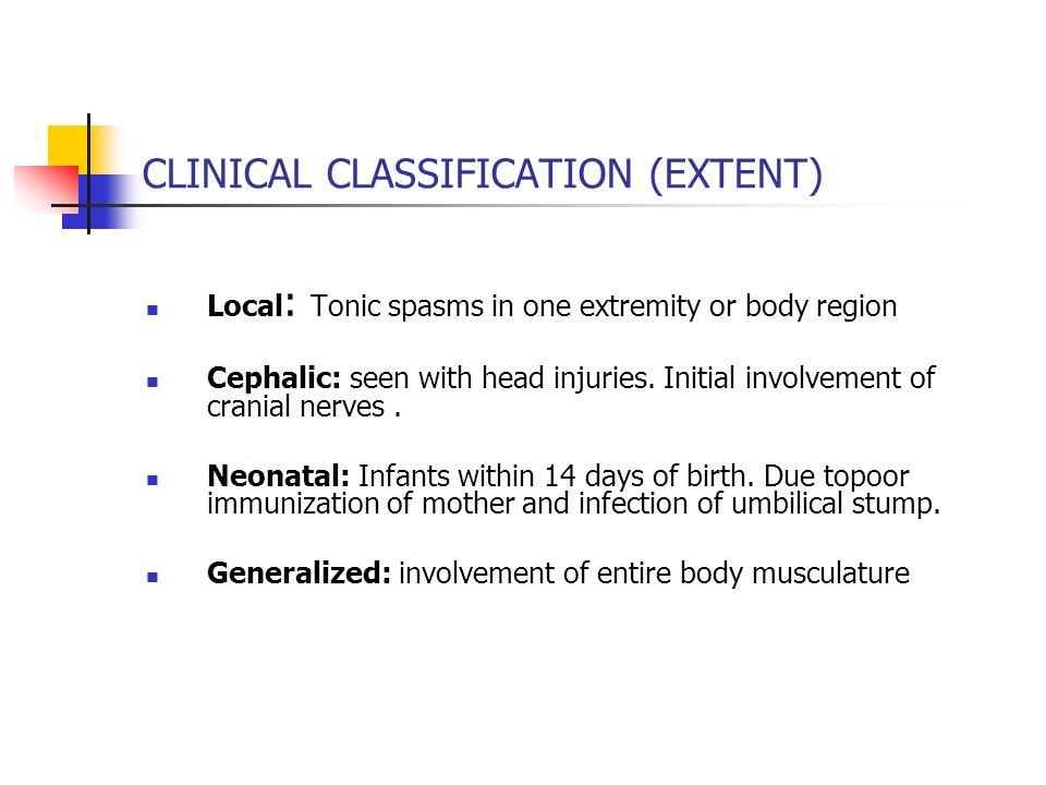 CLASSIFICATION (SEVERITY) Grade 1(Mild): Mild trismus, gen spasticity.