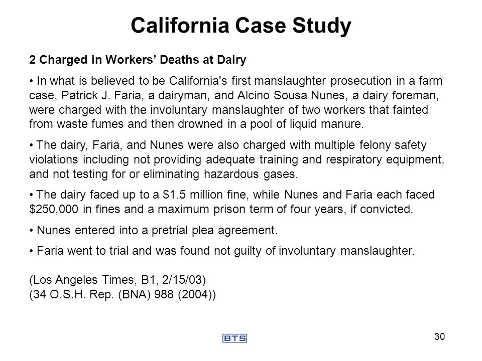 California Case Study 2 Charged in Workers Deaths at Dairy In what is believed to be California's first manslaughter prosecution in a farm case, Patri