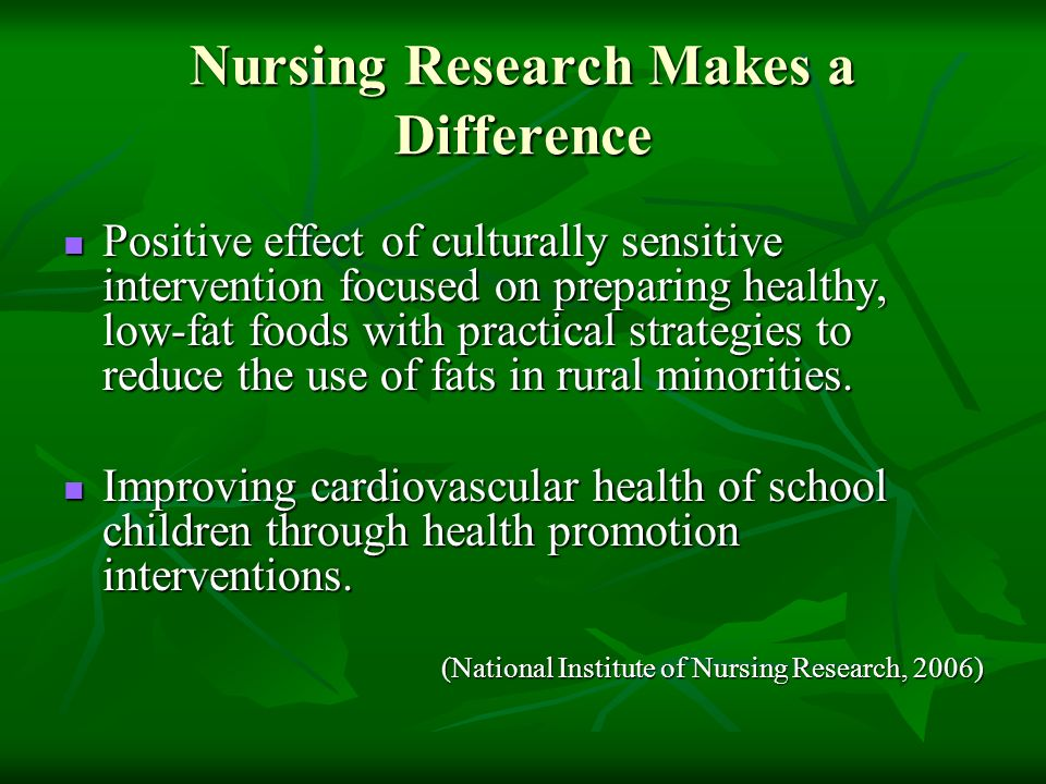 Nursing Research Makes a Difference Positive effect of culturally sensitive intervention focused on preparing healthy, low-fat foods with practical st