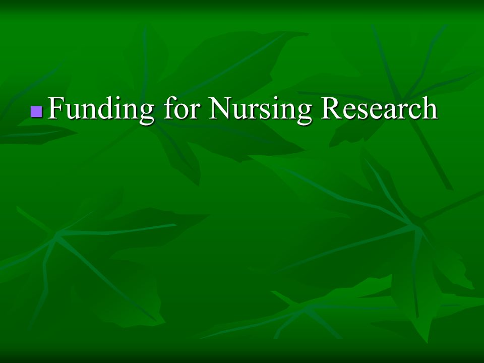 Funding for Nursing Research Funding for Nursing Research