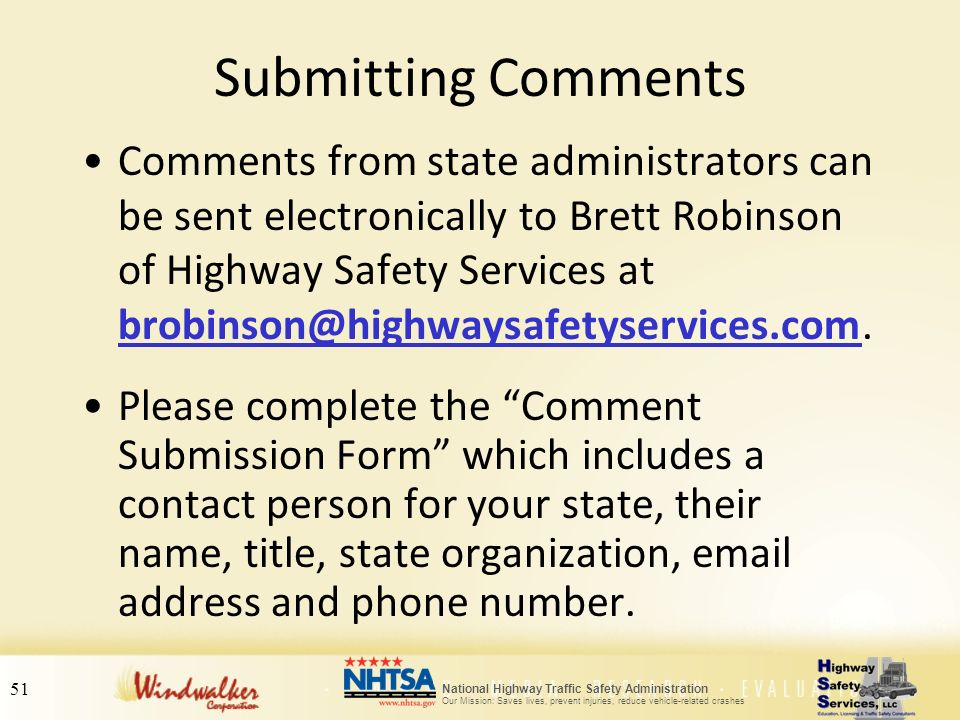 51 National Highway Traffic Safety Administration Our Mission: Saves lives, prevent injuries, reduce vehicle-related crashes Submitting Comments Comme