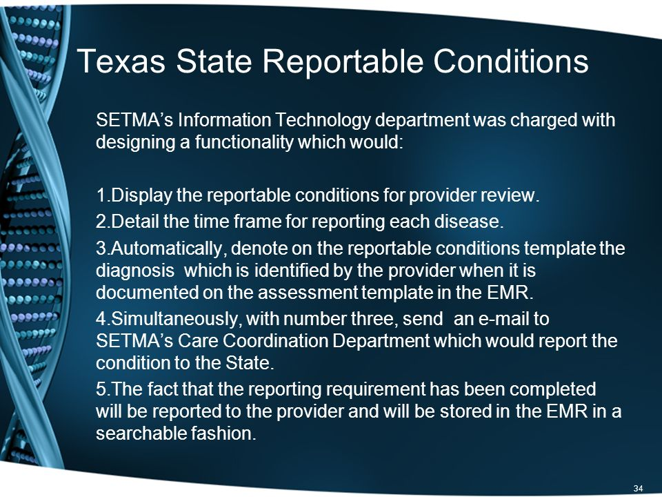 SETMAs Information Technology department was charged with designing a functionality which would: 1.Display the reportable conditions for provider review.