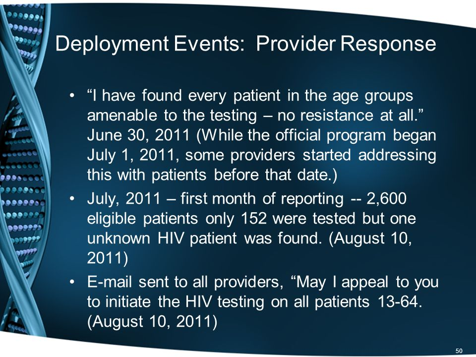 Deployment Events: Provider Response I have found every patient in the age groups amenable to the testing – no resistance at all.