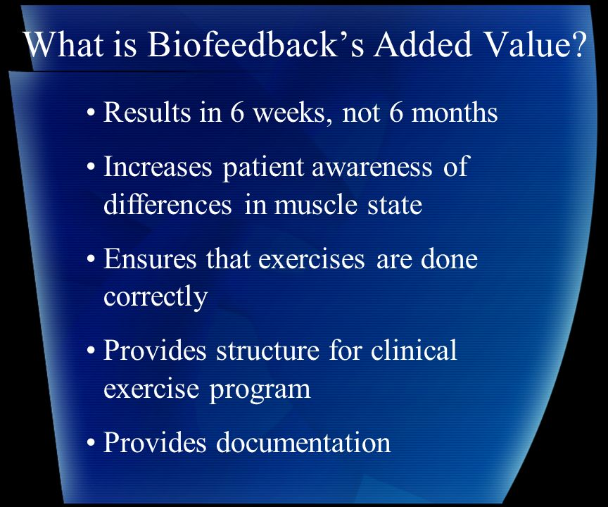 What is Biofeedbacks Added Value.