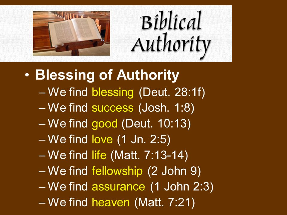 Blessing of Authority –We find blessing (Deut. 28:1f) –We find success (Josh.
