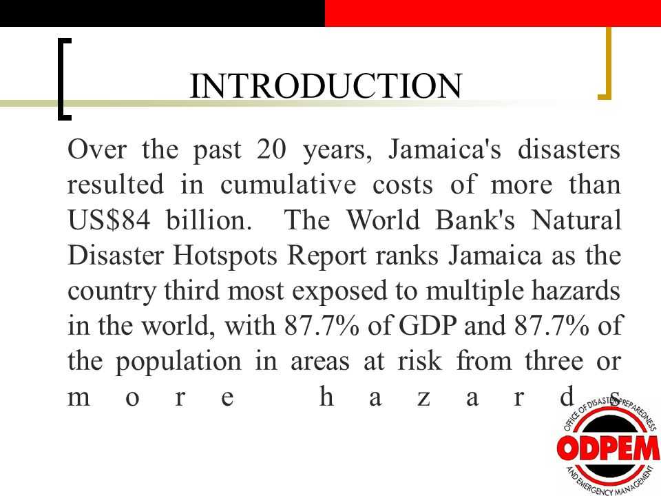 Over the past 20 years, Jamaica s disasters resulted in cumulative costs of more than US$84 billion.
