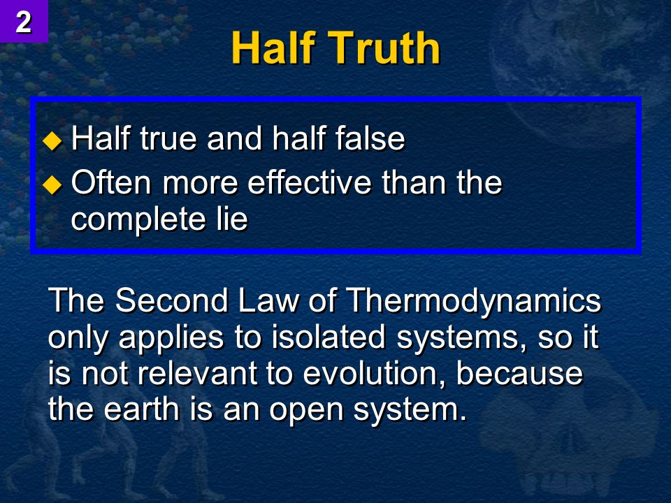 Half Truth Half true and half false Often more effective than the complete lie Half true and half false Often more effective than the complete lie The