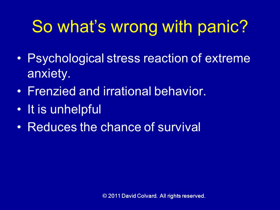 According to various studies, 39% - 60% of diver deaths are associated with panic, but panic is usually NOT the primary factor.