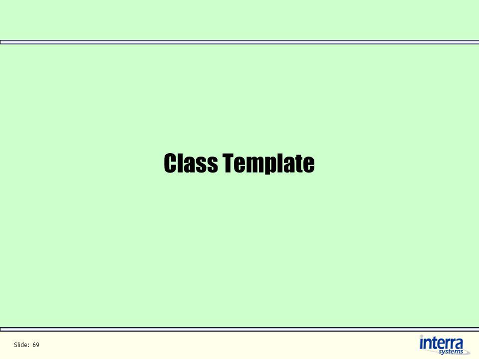 Slide: 69 Class Template