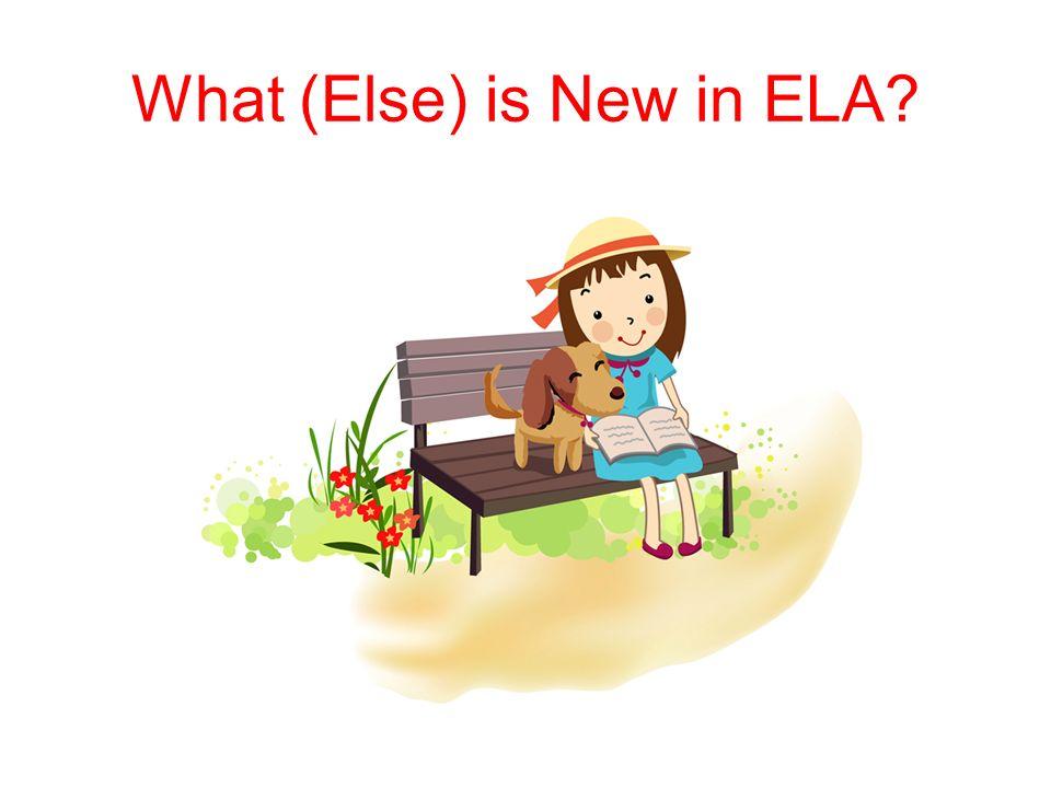 What (Else) is New in ELA?