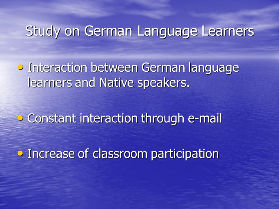 Study on German Language Learners Interaction between German language learners and Native speakers.