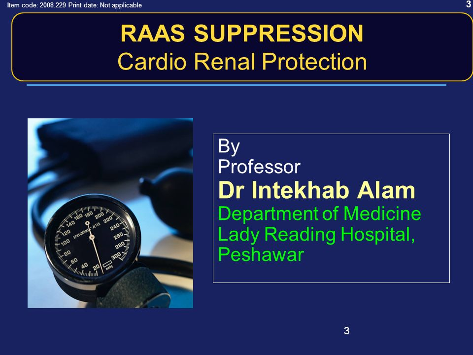 3 3 RAAS SUPPRESSION Cardio Renal Protection By Professor Dr Intekhab Alam Department of Medicine Lady Reading Hospital, Peshawar