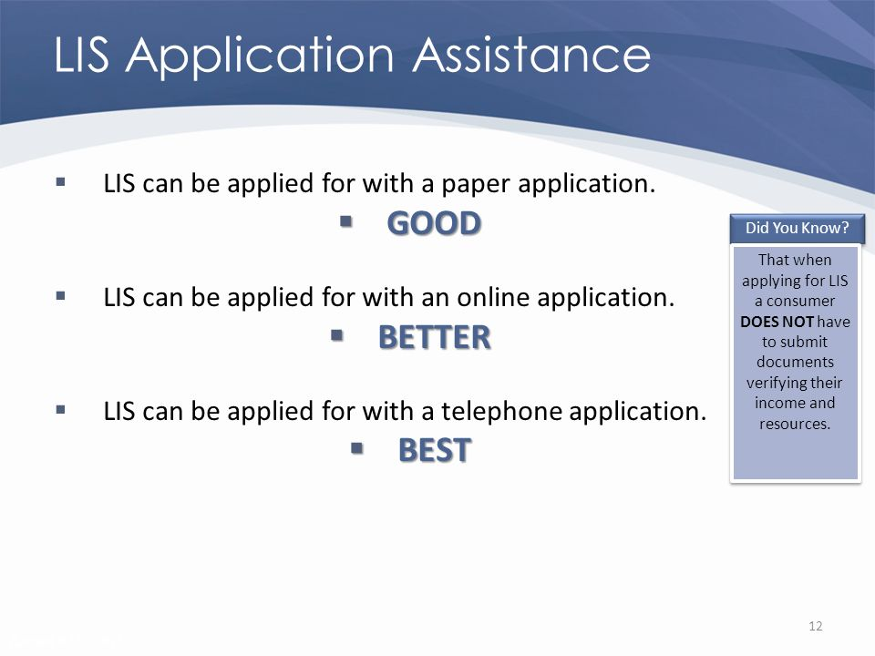 Revised 02/02/2011 LIS Application Assistance LIS can be applied for with a paper application.