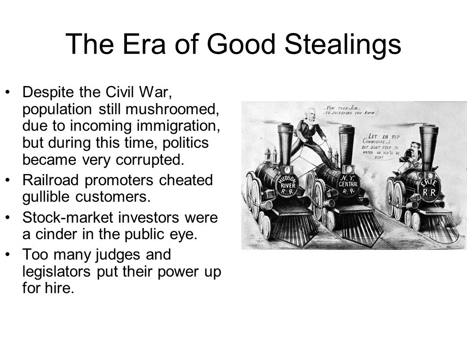 The Era of Good Stealings Two notorious millionaires were Jim Fisk and Jay Gould.