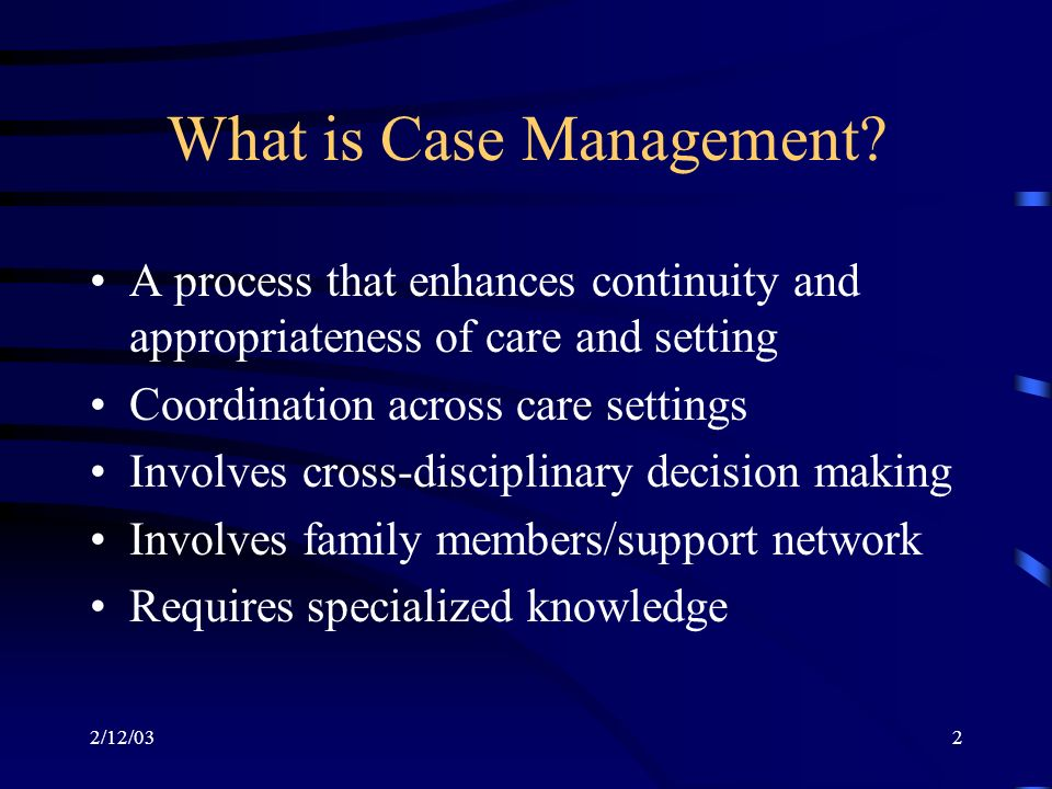 2/12/032 What is Case Management.