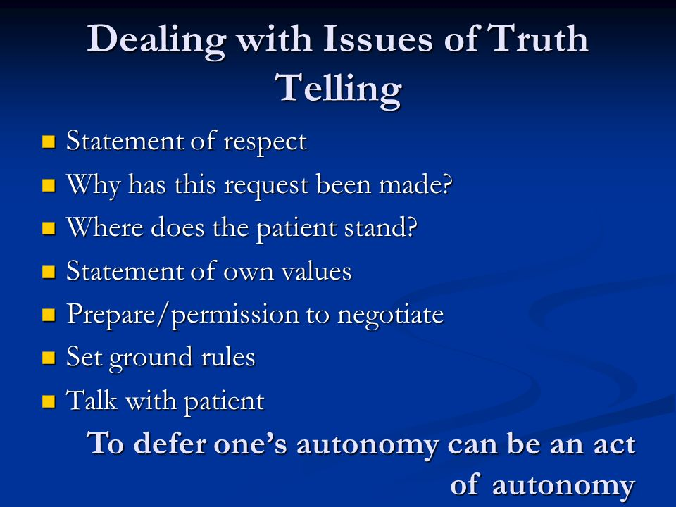 Dealing with Issues of Truth Telling Statement of respect Statement of respect Why has this request been made.