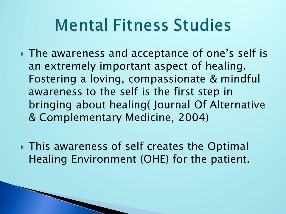 The awareness and acceptance of ones self is an extremely important aspect of healing. Fostering a loving, compassionate & mindful awareness to the se
