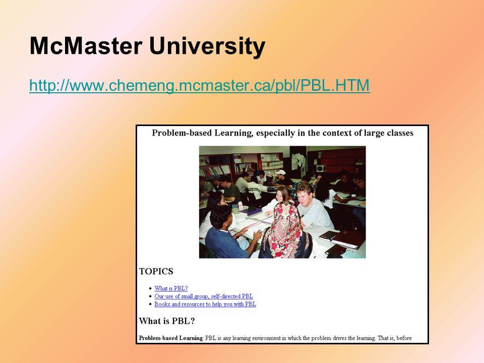 McMaster University http://www.chemeng.mcmaster.ca/pbl/PBL.HTM
