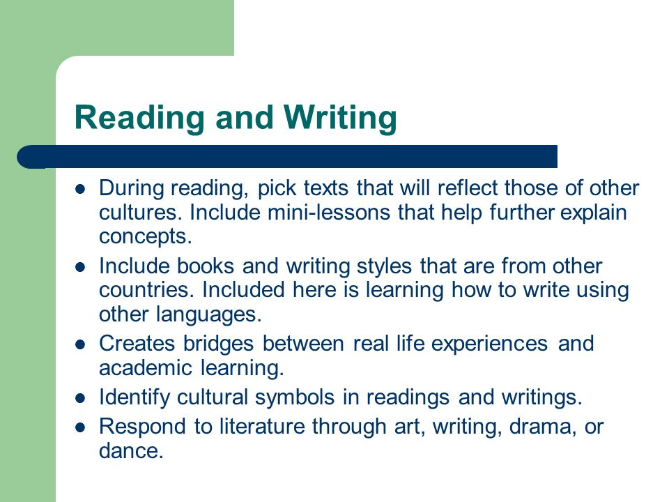 Reading and Writing During reading, pick texts that will reflect those of other cultures.