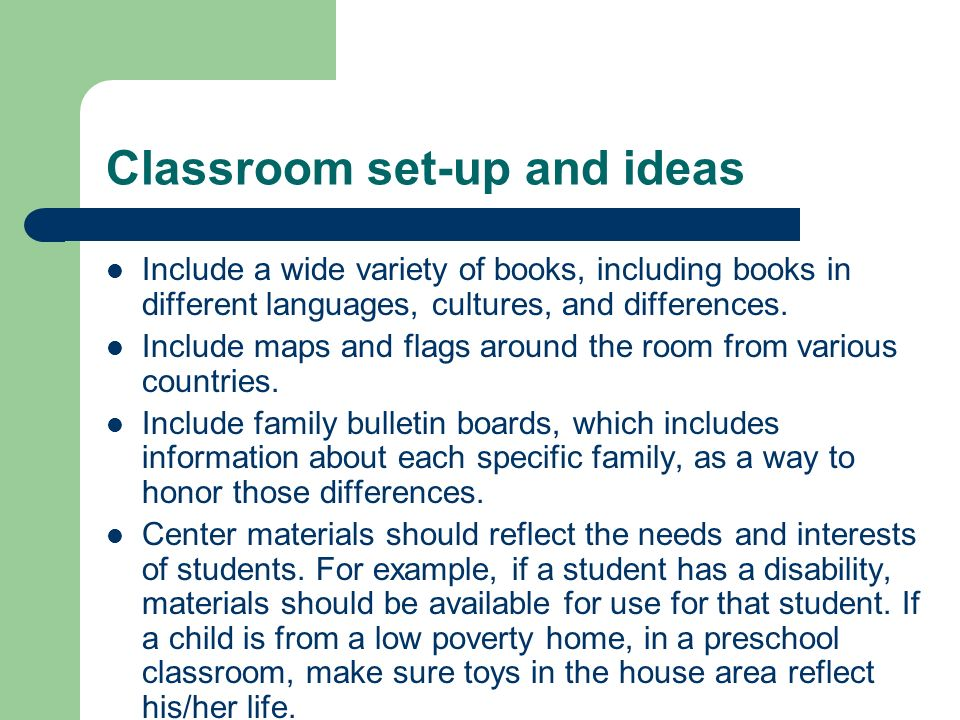 Classroom set-up and ideas Include a wide variety of books, including books in different languages, cultures, and differences.