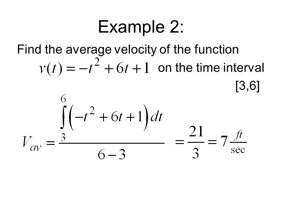 Example 2: Find the average velocity of the function on the time interval [3,6]