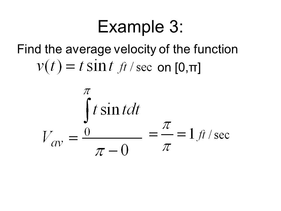 Example 3: Find the average velocity of the function on [0,π]
