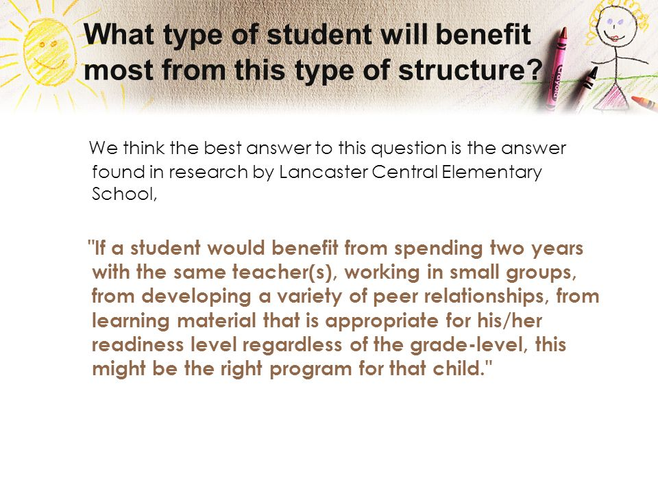 What type of student will benefit most from this type of structure.