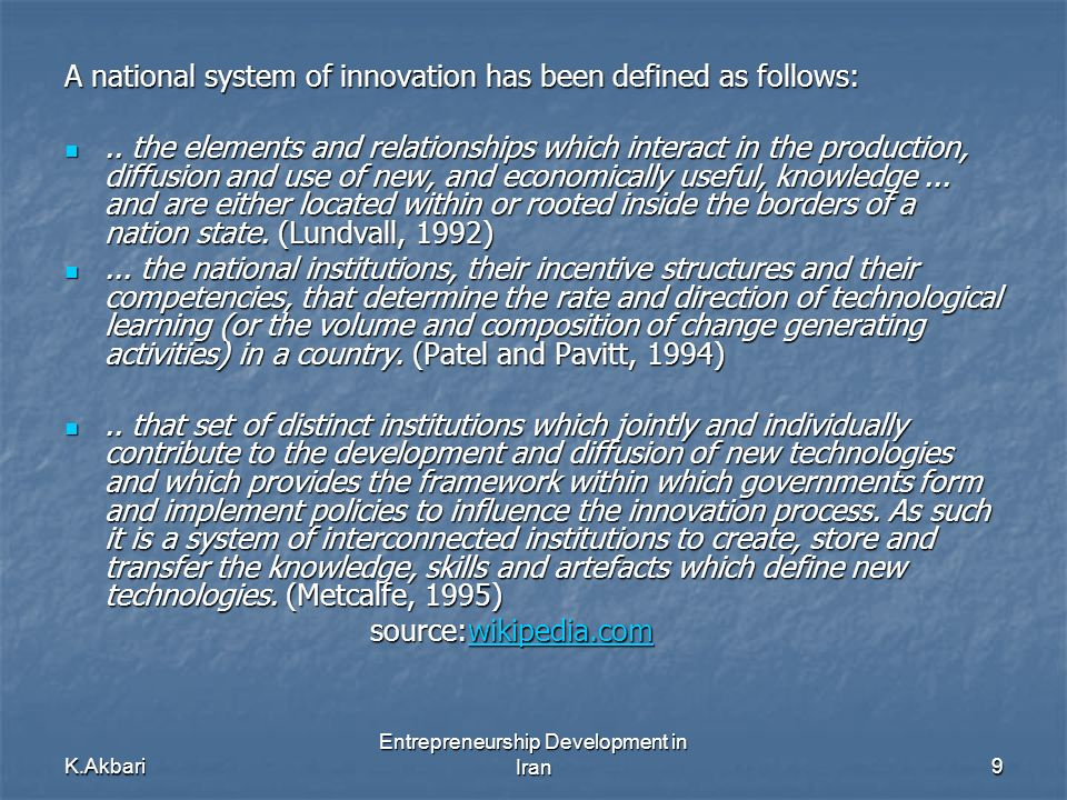 K.Akbari Entrepreneurship Development in Iran9 A national system of innovation has been defined as follows:..