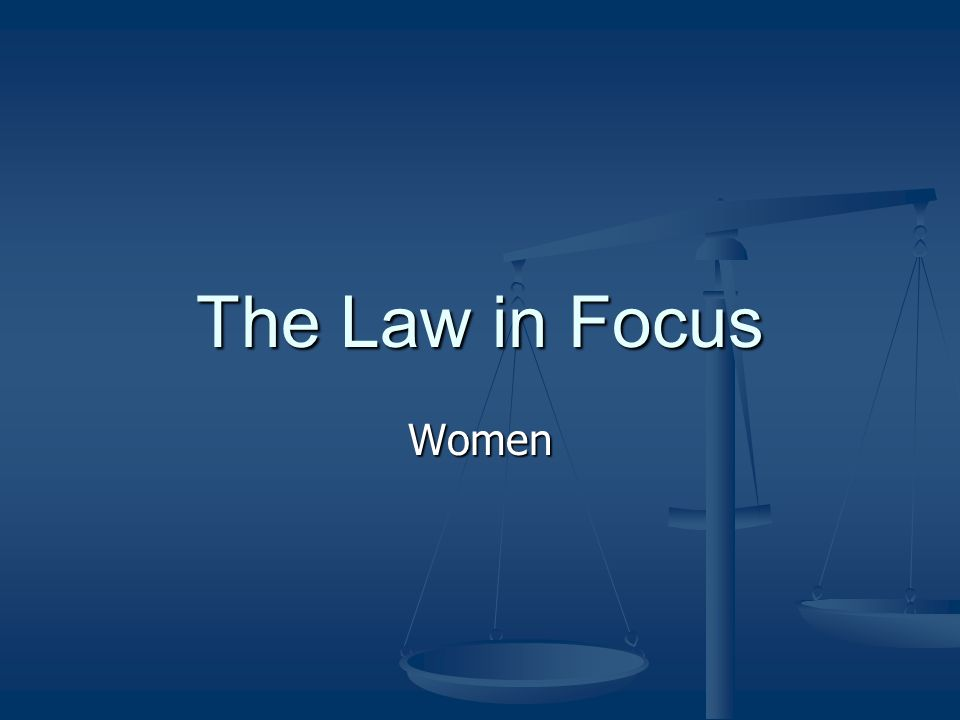 The Law in Focus Women