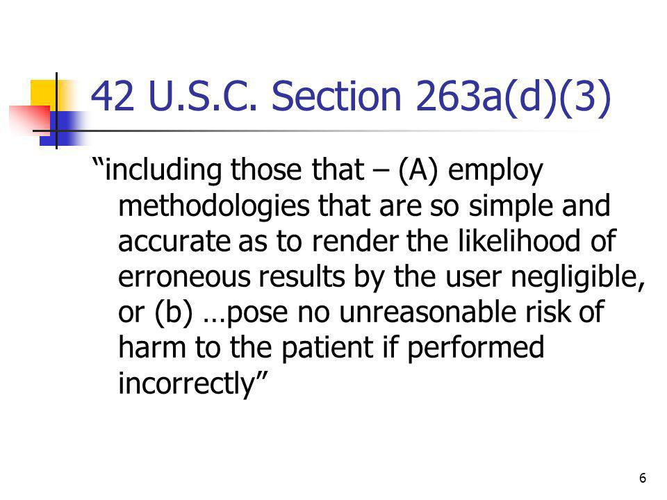6 42 U.S.C. Section 263a(d)(3) including those that – (A) employ methodologies that are so simple and accurate as to render the likelihood of erroneou