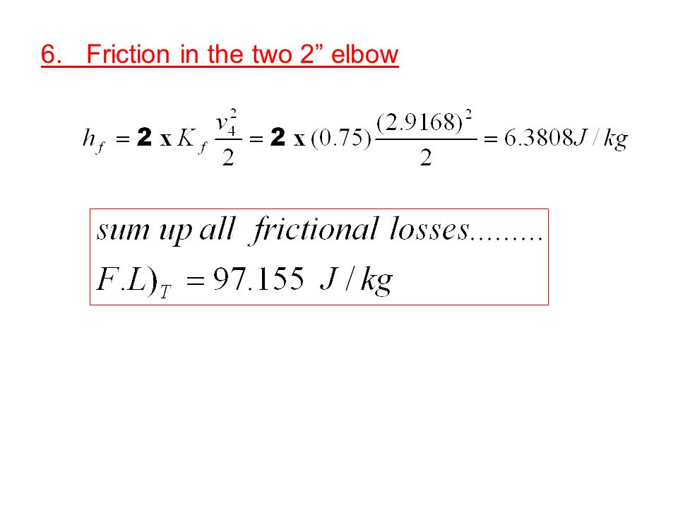 6.Friction in the two 2 elbow