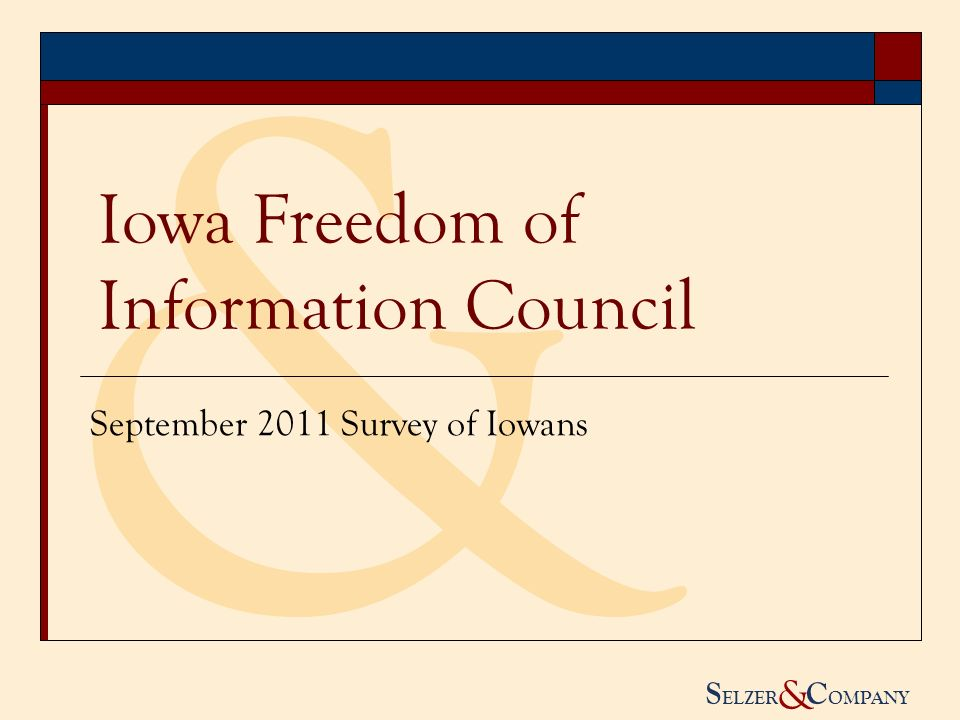 S ELZER C OMPANY & Methodology: Survey Sample frame: Iowa adults ages 18 and over Sample size: 803 adults.