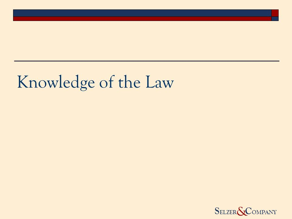 S ELZER C OMPANY & Knowledge of the Law