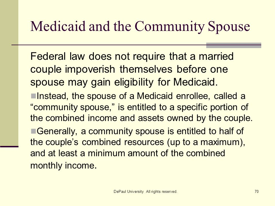 Medicaid and the Community Spouse Federal law does not require that a married couple impoverish themselves before one spouse may gain eligibility for
