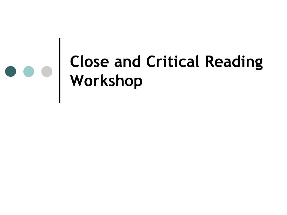 Close and Critical Reading Workshop