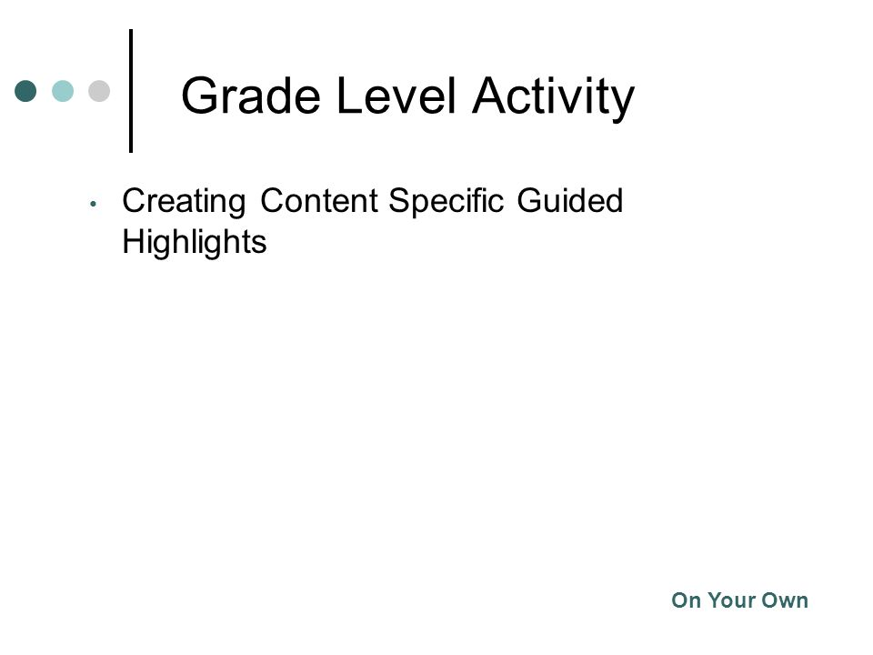 Grade Level Activity On Your Own Creating Content Specific Guided Highlights