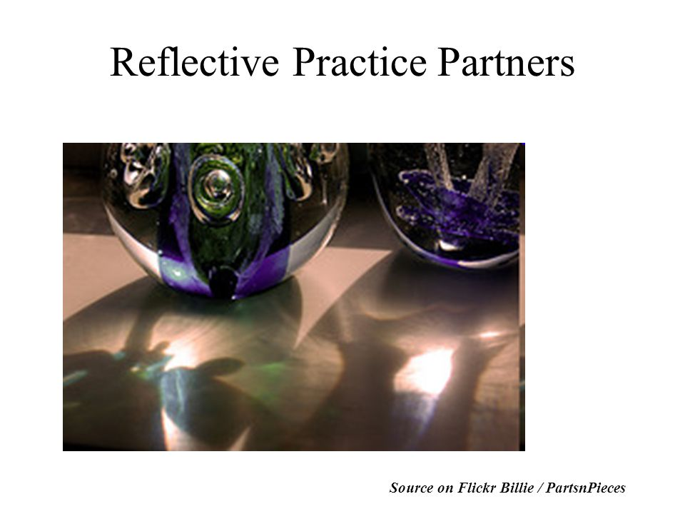 Reflective Practice Partners Source on Flickr Billie / PartsnPieces