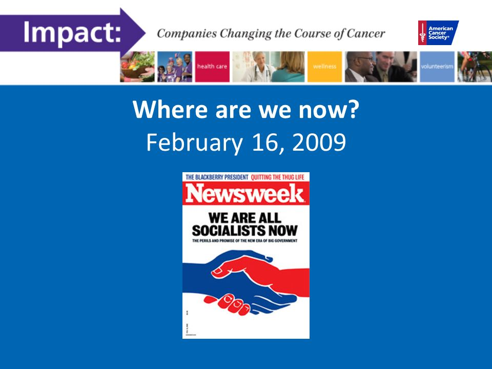 Where are we now February 16, 2009
