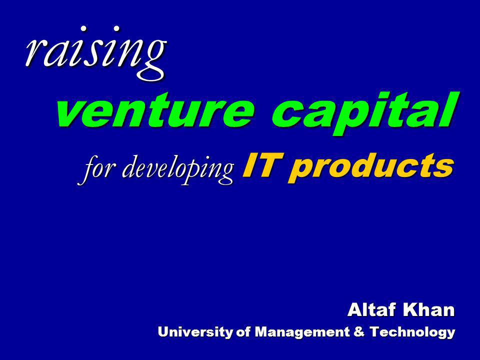 Altaf Khan University of Management & Technology raising for developing IT products venture capital