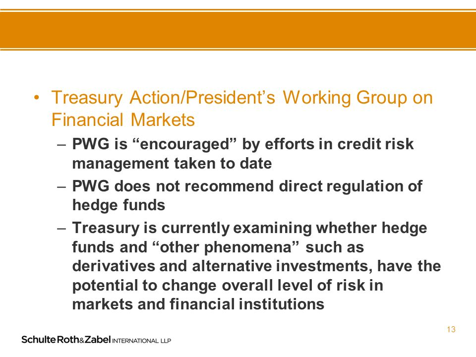 12 Treasury Action/Presidents Working Group on Financial Markets –On July 25, 2006 Randal K.
