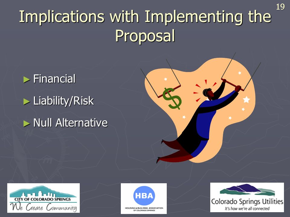 HBA LOGO Implications with Implementing the Proposal Financial Financial Liability/Risk Liability/Risk Null Alternative Null Alternative19