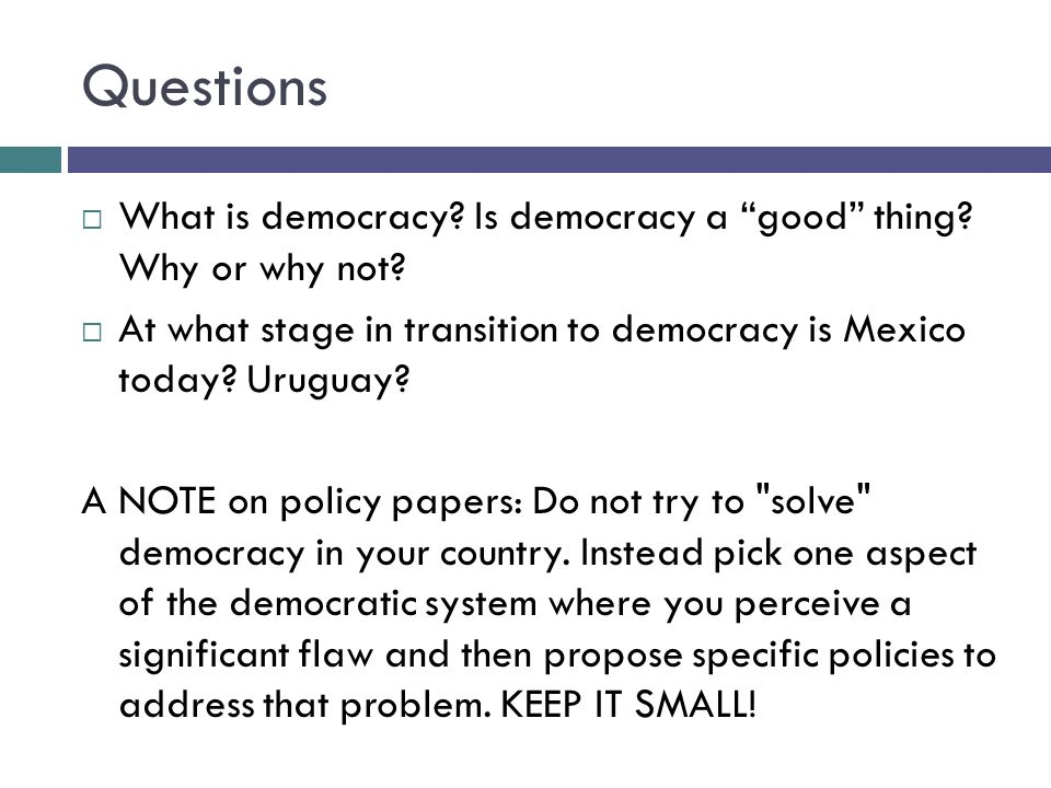 Questions What is democracy. Is democracy a good thing.