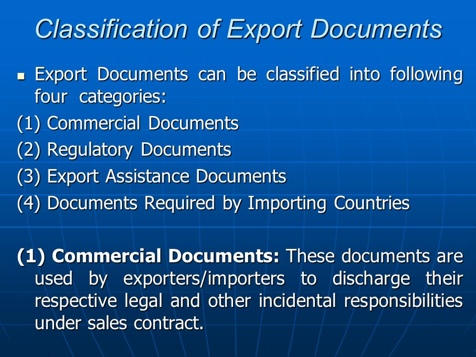 Classification of Export Documents Export Documents can be classified into following four categories: Export Documents can be classified into followin
