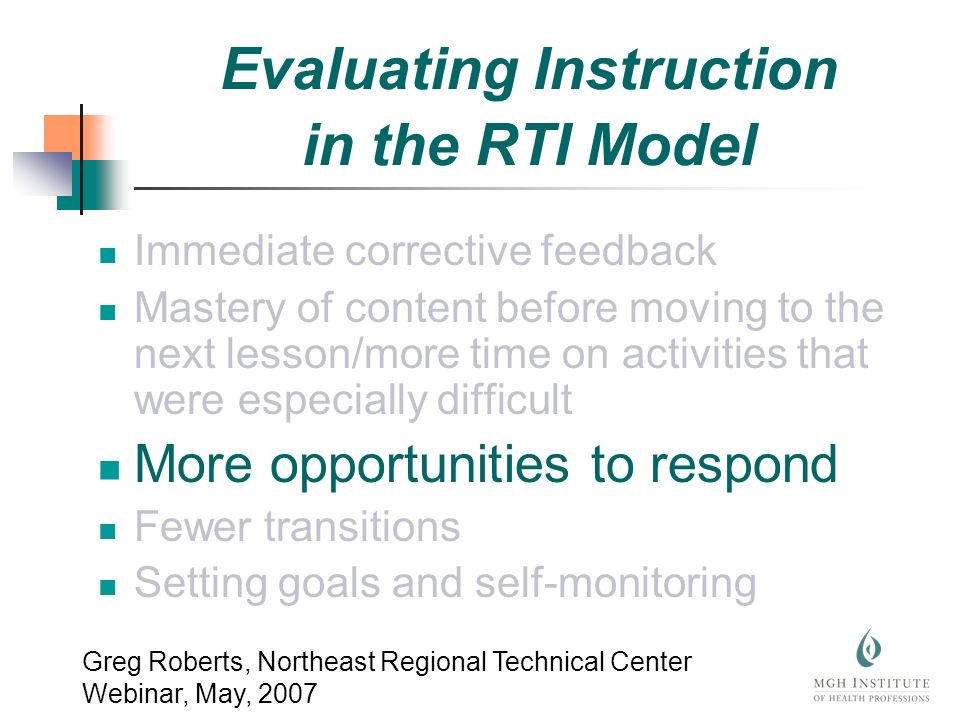 Immediate corrective feedback Mastery of content before moving to the next lesson/more time on activities that were especially difficult More opportun