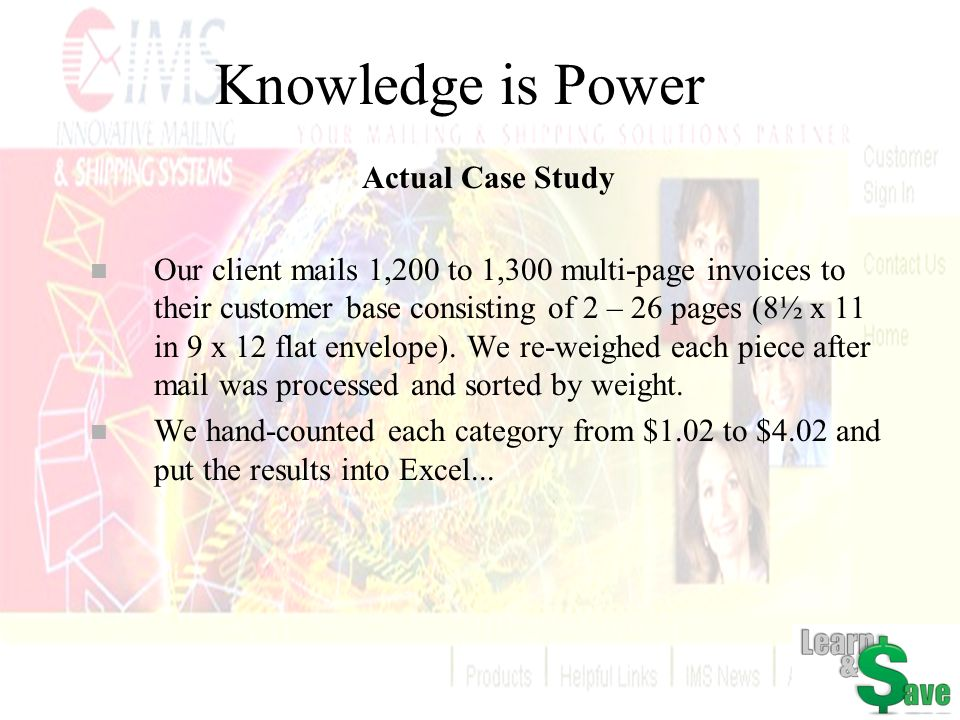 Knowledge is Power Actual Case Study n Our client mails 1,200 to 1,300 multi-page invoices to their customer base consisting of 2 – 26 pages (8½ x 11