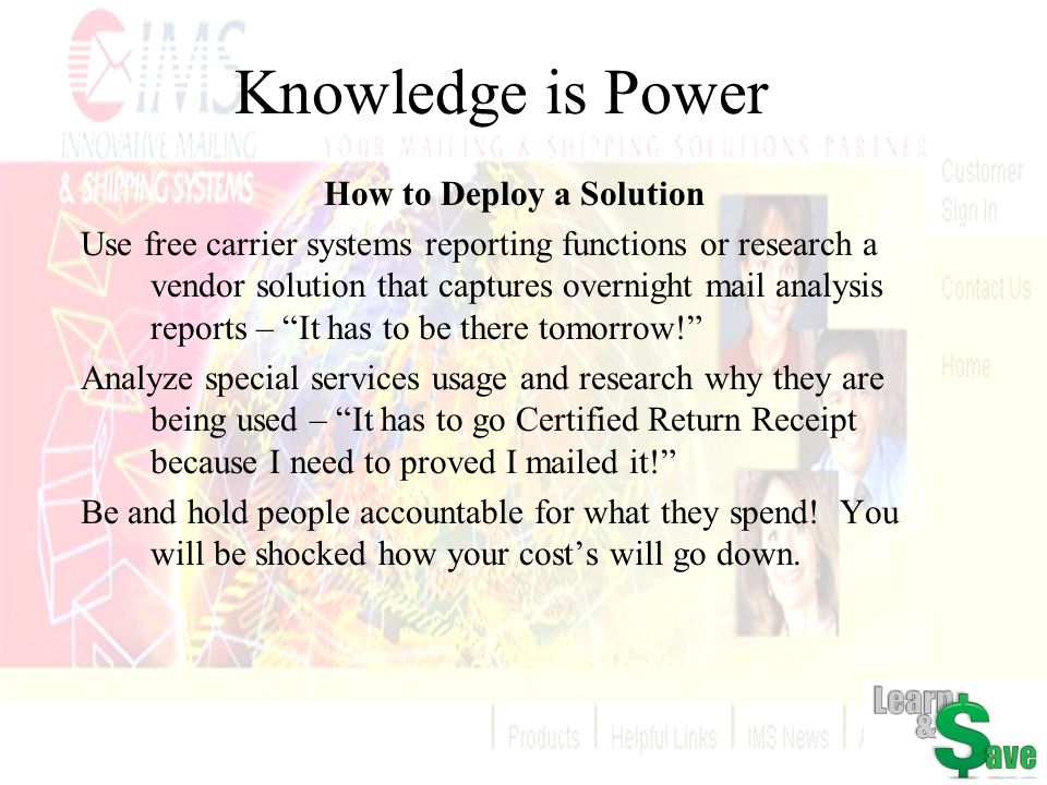 Knowledge is Power How to Deploy a Solution Use free carrier systems reporting functions or research a vendor solution that captures overnight mail an